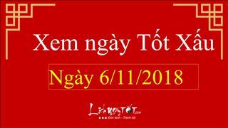 Xem ngày tốt xấu hôm nay Thứ 3 ngày 6/11/2018 - Lịch âm 29/9/2018