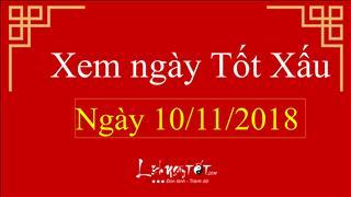 Xem ngày tốt xấu hôm nay Thứ 7 ngày 10/11/2018 - Lịch âm 4/10/2018