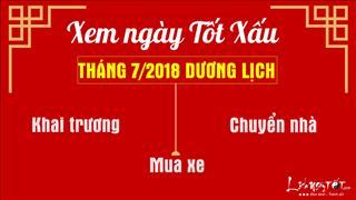 Xem ngày tốt xấu tháng 7 năm 2018 dương lịch cho MUA XE, KHAI TRƯƠNG, CHUYỂN NHÀ