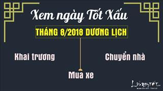 Xem ngày tốt tháng 8/2018 dương lịch cho MUA XE, KHAI TRƯƠNG, CHUYỂN NHÀ