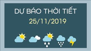 Dự báo thời tiết 25/11: Bắc Bộ tạnh ráo, Nam Bội có mưa