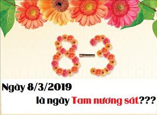 Bạn có biết: Ngày 8/3/2019 chính là ngày TAM NƯƠNG SÁT?