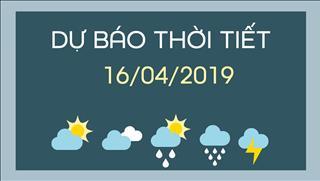 Dự báo thời tiết 16/4: Lượng mưa giảm, trời hửng nắng