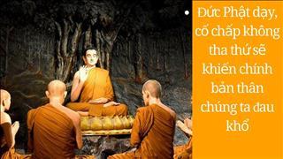 Lời Phật dạy về tha thứ: Không dễ nhưng sẽ hưởng phúc báo lớn lao