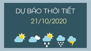 Dự báo thời tiết 21/10/2020: Huế, Đà Nẵng mưa dông tiếp diễn