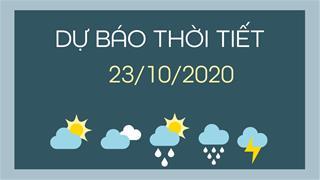 Dự báo thời tiết 23/10/2020: Trung Bộ giảm mưa, Bắc Bộ ngày nắng, đêm và sáng trời lạnh