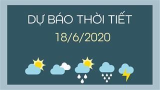 Dự báo thời tiết 18/6/2020: Bắc Bộ ngày nắng nóng, chiều tối và đêm có mưa dông rải rác