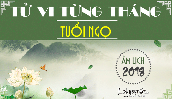 Tu vi tuoi Ngo 2018, van trinh 12 thang nam Mau Tuat 2018