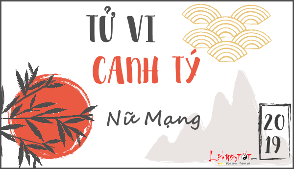 Tu vi 2019 tuoi Canh Ty nu mang