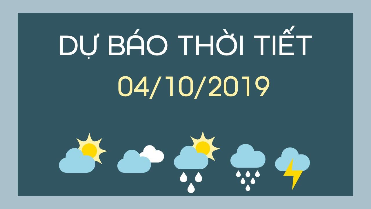 du bao thoi tiet 04 10 2019
