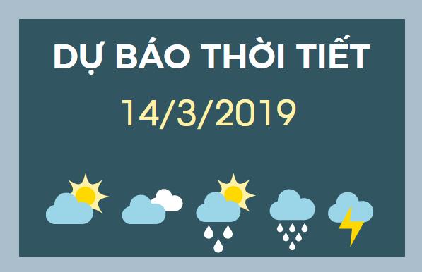 Du bao thoi tiet ngay 14-3-2019