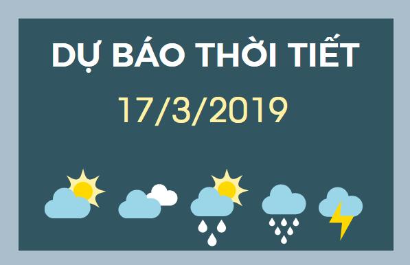Du bao thoi tiet 17-3-2019