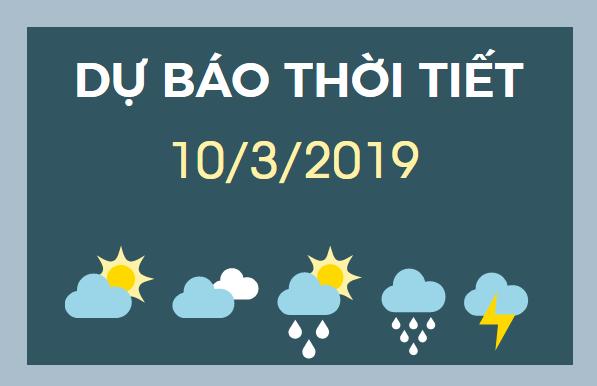 Du bao thoi tiet 10-3-2019