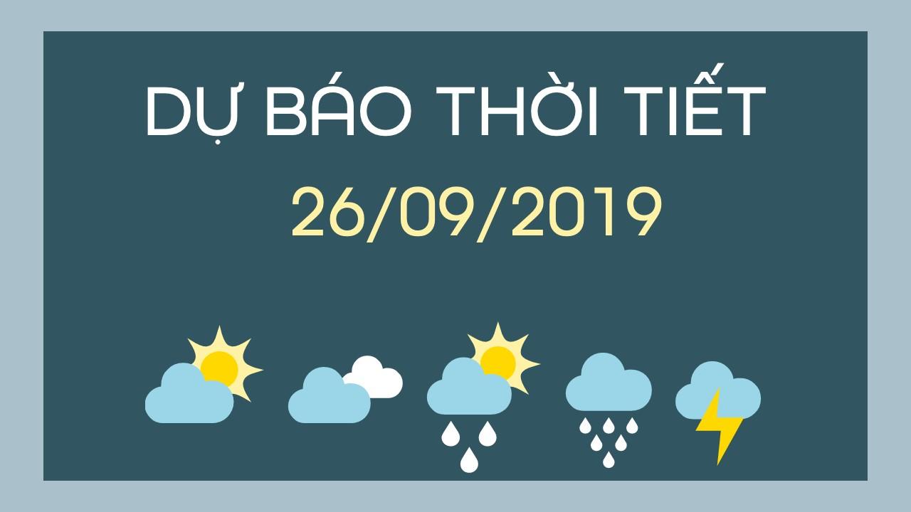 Du bao thoi tiet 26 09 2019