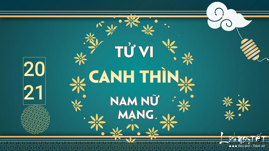 Tu vi Canh Thin 2021
