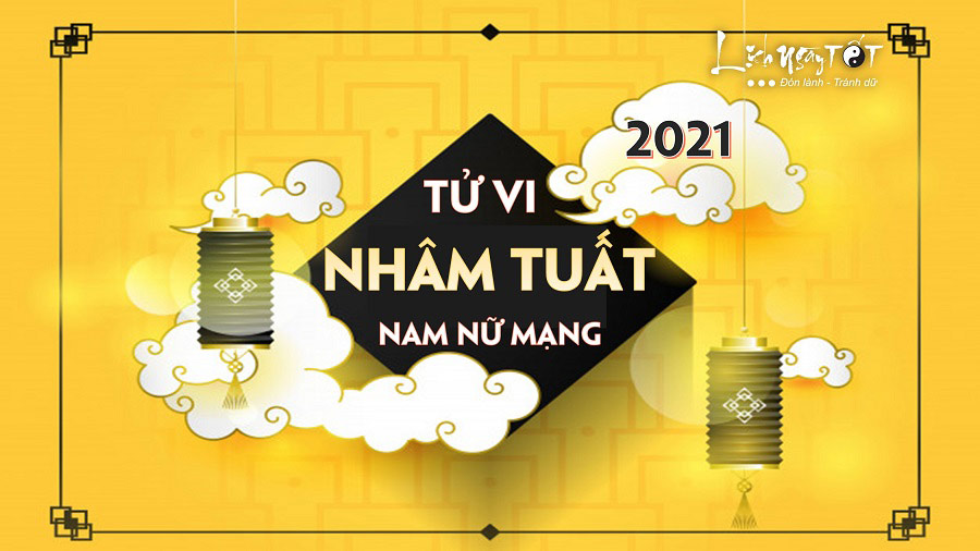Tu vi Nham Tuat 2021