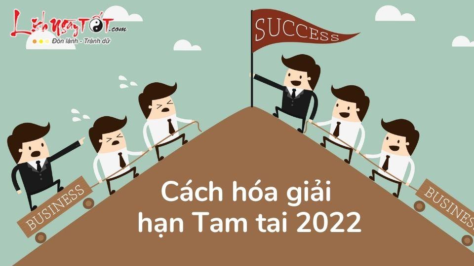 Cach hoa giai Tam tai nam 2022