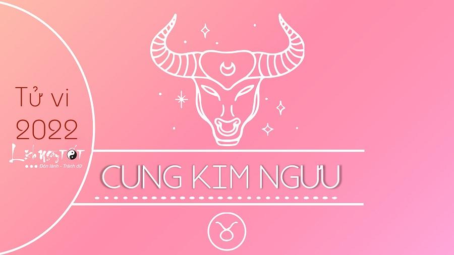Tu vi cung Kim Nguu nam 2022