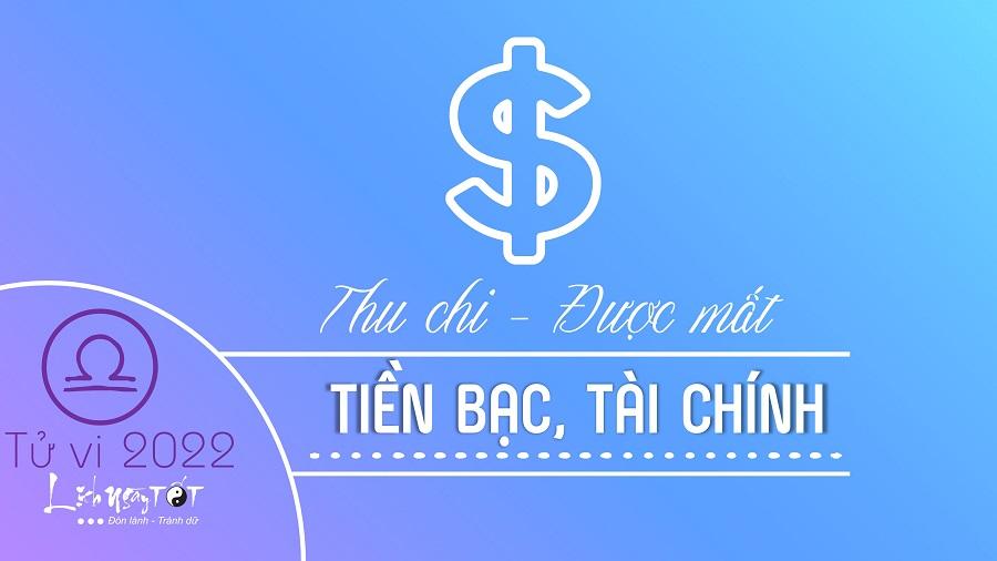 Tu vi tai chinh cung Thien Binh nam 2022