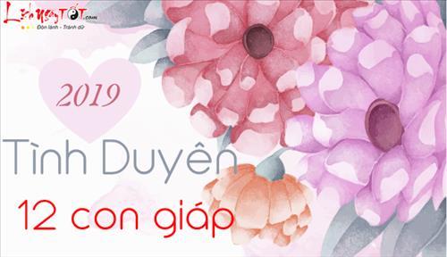 Tử vi TÌNH DUYÊN 12 CON GIÁP NĂM 2019 - Chi tiết gia đạo, cầu duyên, hạnh phúc lứa đôi