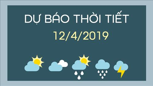 Dự báo thời tiết 12/4: Cả nước có mưa dông, nhiệt độ giảm nhẹ