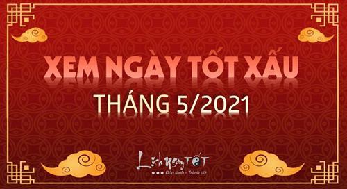 XEM NGÀY TỐT tháng 5 âm năm 2021 chuẩn Lịch vạn niên