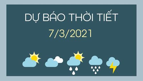 Dự báo thời tiết ngày mai 7/3/2021: Bắc Bộ mưa rào và dông