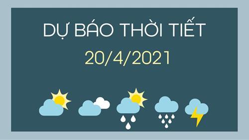 Dự báo thời tiết ngày mai 20/4/2021: Bắc Bộ tăng nhiệt, ngày có nắng, Nam Bộ mưa rải rác