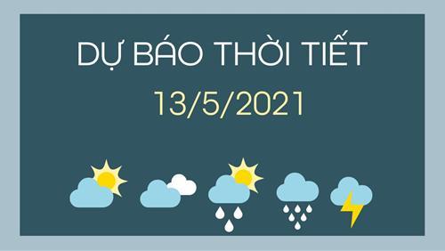 Dự báo thời tiết ngày mai 13/5/2021: Hà Nội nắng nóng, TPHCM có mưa dông rải rác