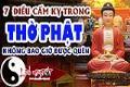 Muốn thờ Phật, không bao giờ được quên 7 điều cấm kị này